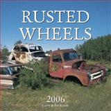 Rusted Wheels 2006 Calendar, Kytola, Larry, 0760322384