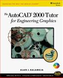 AutoCAD 2000 Tutor for Engineering Graphics, Kalameja, Alan J., 0766812383