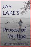 Jay Lake's Process of Writing, Lake, Jay, 0985532386
