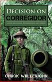 Decision on Corregidor, Chuck Wullenjohn, 147596238X