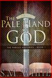 The Pale Hand of God, S. White, 1480292389