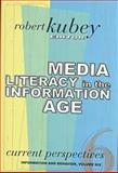 Media Literacy in the Information Age : Current Perspectives, , 1560002387