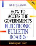 How to Access the Government's Electronic Bulletin Boards, 1997 : Washington Online, Maxwell, Bruce, 1568022387