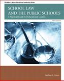 School Law and the Public Schools : A Practical Guide for Educational Leaders, Essex, Nathan L., 0133022382