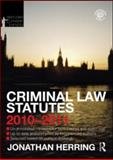 Criminal Law Statutes 2010-2011, Herring, Jonathan, 0415582385