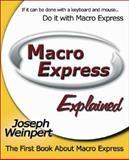 Macro Express Explained, Joseph Weinpert, 1412032385