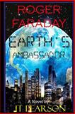 Roger Faraday Earth's Ambassador, J. T. Pearson, 1495372383