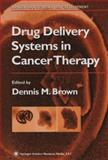 Drug Delivery Systems in Cancer Therapy, , 1617372382