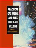 Practical Gas Metal and Flux Cored ARC Welding 9780136392385