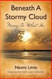 Beneath a Stormy Cloud, Naomi Litvin, 1481882384
