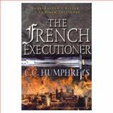 The French Executioner, C. C. Humphreys, 1552782387