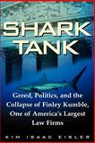 Shark Tank : Greed, Politics, and the Collapse of Finley Kumble, One of America's Largest Law Firms, Eisler, Kim Isaac, 1587982382