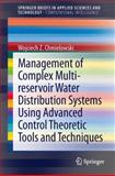 Management of Complex Multi-Reservoir Water Distribution Systems Using Advanced Control Theoretic Tools and Techniques, Chmielowski, Wojciech Z., 3319002384