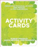 Activity Cards for Promoting Physical Activity and Health in the Classroom 1st Edition