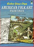 Color Your Own American Folk Art Paintings, Marty Noble, 0486472388