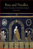 Pens and Needles : Women's Textualities in Early Modern England, Frye, Susan, 0812242386