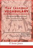 The Inspired Vocabulary : A Vocabulary-Building Devotional, Jones, P. Irene, 0982152388