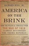 America on the Brink, Richard Buel and Richard Buel Jr, 1403962383