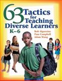63 Tactics for Teaching Diverse Learners, K-6, Wang, Adam and Algozzine, Robert, 1412942381