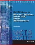 MCITP Guide to Microsoft® Windows Server 2008, Server Administration, Exam #70-646, Palmer, Michael, 1423902386