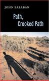 Path, Crooked Path, John Balaban, 1556592388