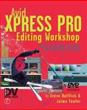 Avid Xpress Pro Editing Workshop 9781578202386