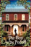 The Boy on the Porch, Sharon Creech, 0061892386