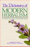 The Dictionary of Modern Herbalism, Simon Y. Mills, 0892812389