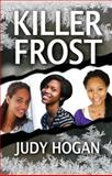 Killer Frost, Judy Hogan, 0983682380