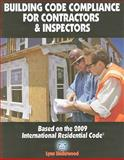 Building Code Compliance for Contractors and Inspectors, Lynn Underwood, 1572182385