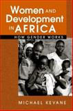 Women and Development in Africa : How Gender Works, Kevane, Michael, 1588262383