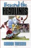 Beyond the Headlines, Thiessen, Gordon, 1887002383