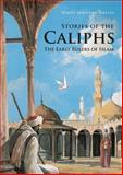 Stories of the Caliphs, Denys Johnson-Davies, 9992142383
