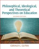 Philosophical, Ideological, and Theoretical Perspectives on Education 2nd Edition