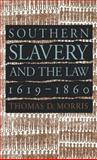 Southern Slavery and the Law, 1619-1860, Morris, Thomas D., 0807822388