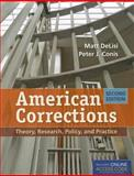 American Corrections: Theory, Research, Policy, and Practice, Matt DeLisi and Peter J. Conis, 1449652387