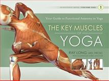 Scientific Keys : The Key Muscles of Hatha Yoga, Long, Ray, 1607432382