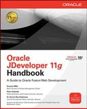 Oracle JDeveloper 11g : A Guide to Fusion Web Development, Mills, Duncan and Dorsey, Paul, 0071602380