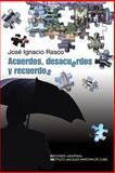 Acuerdos, desacueros y recuerdos, Jose Ignacio Rasco, 1593882386