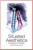 Situated Aesthetics : Art Beyond the Skin, Manzotti, Riccardo, 1845402383