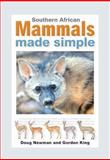 South African Mammals Made Simple, Doug Newman and Gordon King, 1920572384