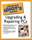 The Complete Idiot's Guide to Upgrading and Repairing PCs, Jennifer Fulton, 0028642392