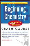 Beginning Chemistry : Based on Schaum's Outline of Theory and Problems of Beginning Chemistry, Second Edition, Goldberg, David E., 0071422390