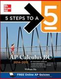 5 Steps to a 5 AP Calculus BC, 2014-2015 Edition, Ma, William, 0071802398