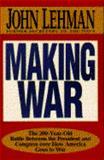 Making War, John F. Lehman, 068419239X