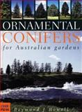 Ornamental Conifers for Australian Gardens, Rowell, Raymond J., 0868402397