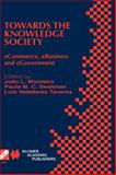 Towards the Knowledge Society : E-Commerce, E-Business, and E-Government, , 1402072392