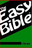 The Easy Bible Volume Three, Dwight Clough, 1480292397