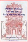 Politics, Ideology and the Law in Early Modern Europe : Essays in Honor of J. H. M. Salmon, , 187882239X