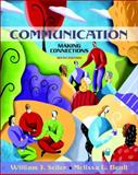 Communication : Making Connections, Seiler, William J. and Beall, Melissa L., 0205392393